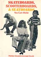 Skateboards, Scooterboards and Seatboards You Can Make - book cover