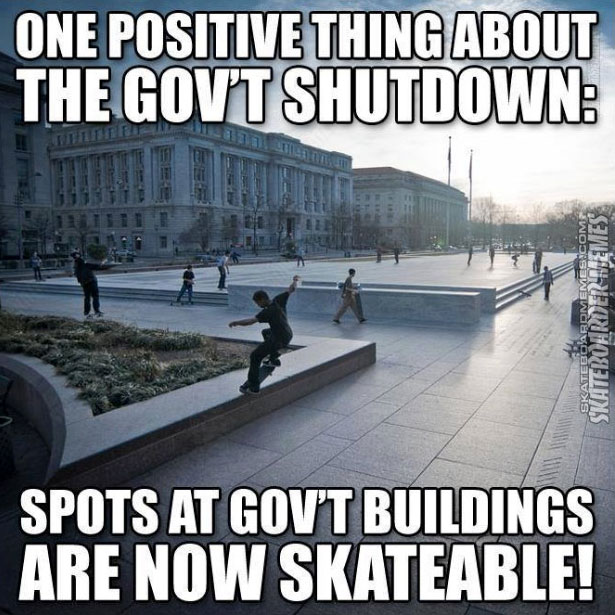 Go skate government buildings during the shutdown