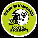 Bueno football is for idiots